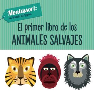 EL PRIMER LIBRO DE LOS ANIMALES SALVAJES