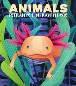 ANIMALS EXTRANYS I MERAVELLOSOS