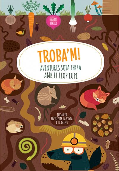 TROBA'M! AVENTURES SOTA TERRA AMB EL LLOP LUPI