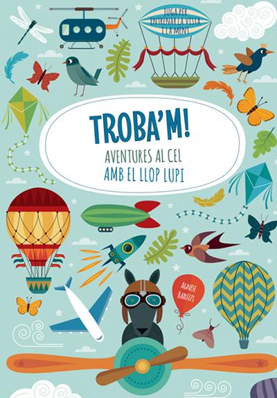 TROBA'M! AVENTURES AL CEL AMB EL LLOP LUPI